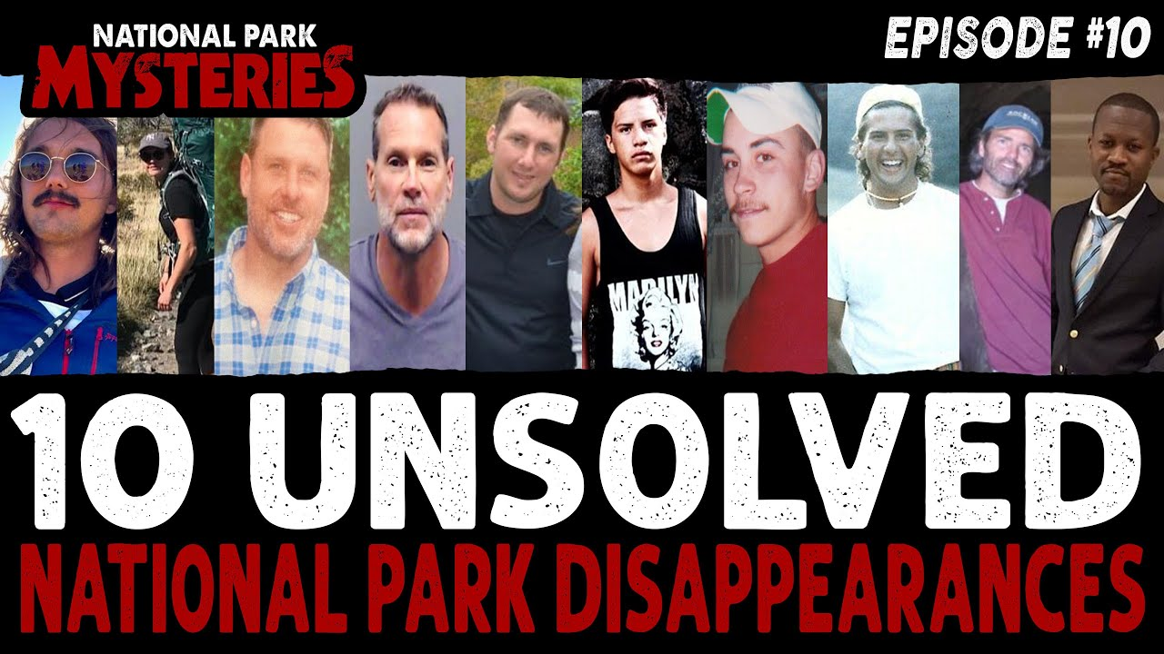 10 Strangest National Park Disappearances #10 | Missing Persons Cases
