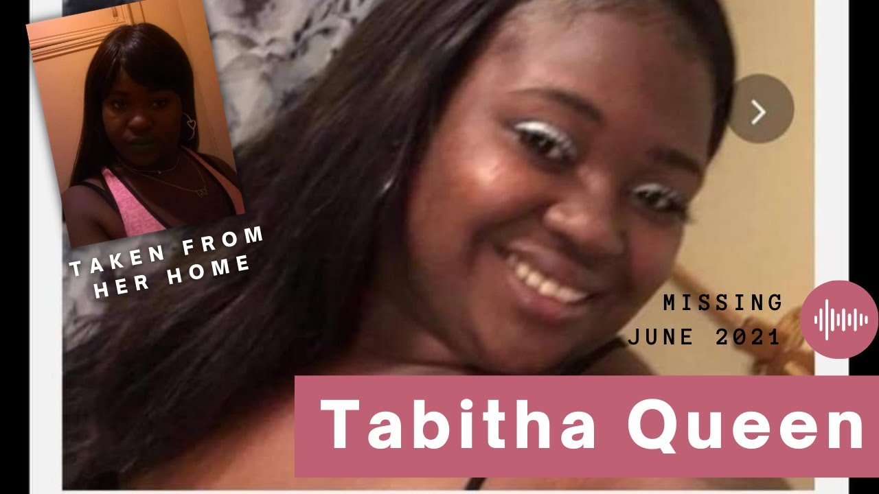 Tabitha Queen is MISSING – Mother abducted from her home (May 2021)