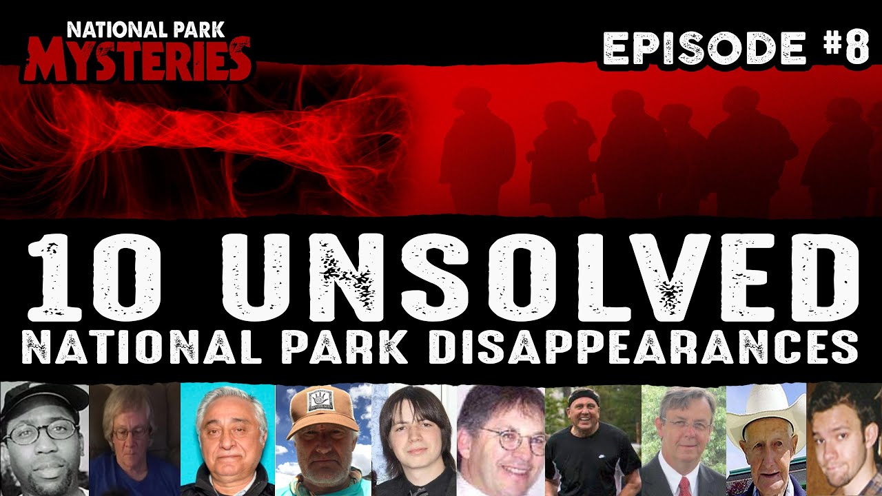 10 Strangest National Park Disappearances #8   Missing Persons Cases