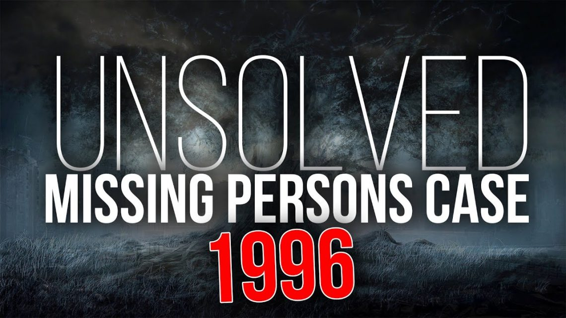 UNSOLVED MISSING PERSONS CASE UK 1996