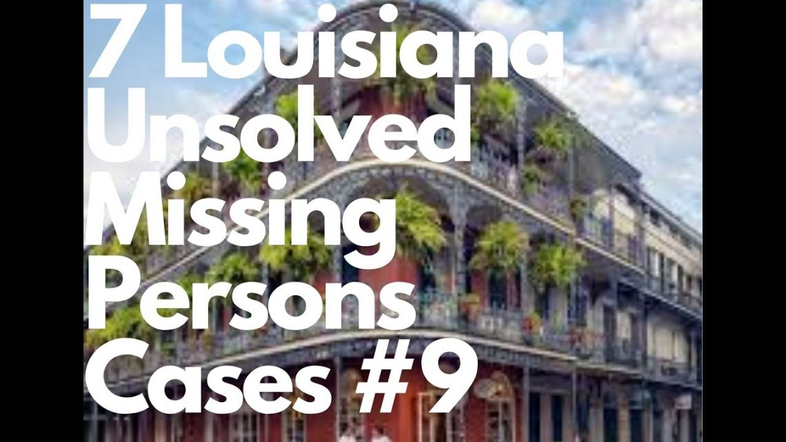 7 Louisiana Missing Persons Cases That remain Unsolved #9