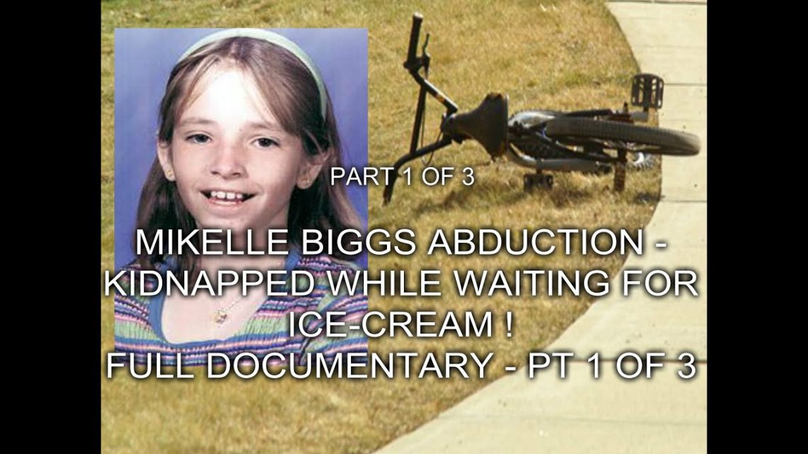 MIKELLE BIGGS ABDUCTION – KIDNAPPED WHILE WAITING FOR ICE-CREAM ! – FULL DOCUMENTARY – PT 1 OF 3