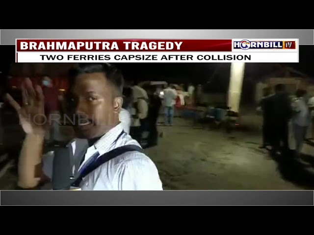 UPDATE ON BRAHMAPUTRA TRAGEDY: SCORES MISSING INCLUDING WOMEN AND CHILDREN